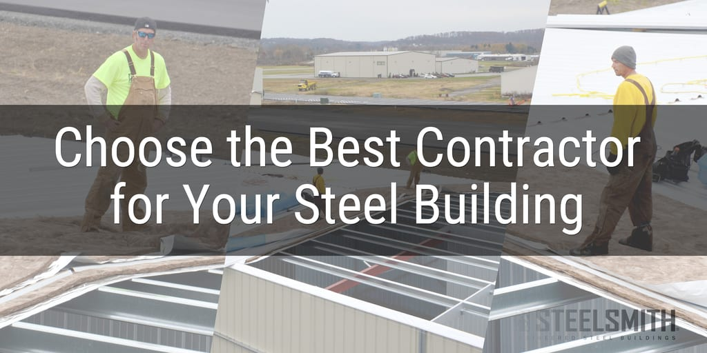 choosing a steel building contractor steelsmith inc